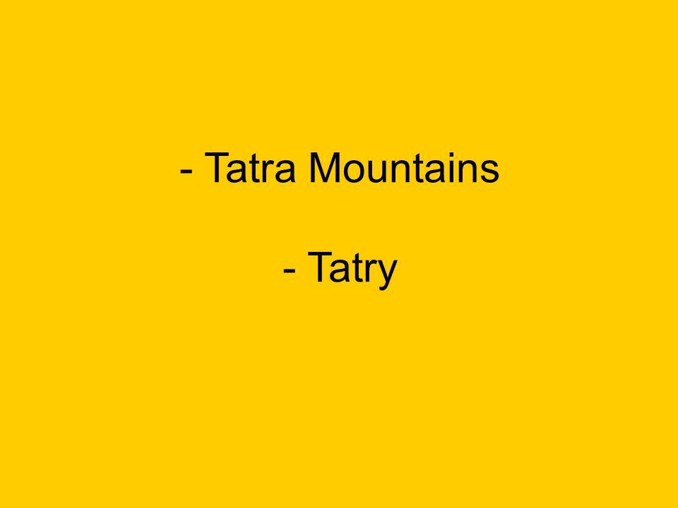 - Tatra Mountains - Tatry