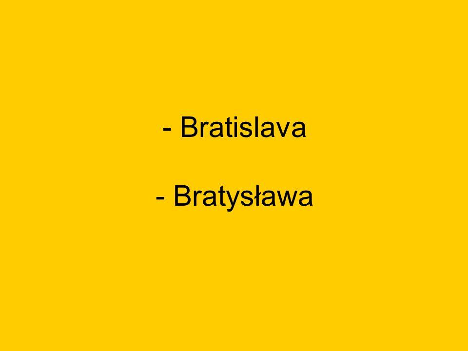 - Bratislava - Bratysława