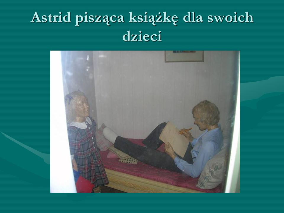 Astrid pisząca książkę dla swoich dzieci
