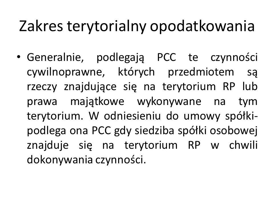 Zakres terytorialny opodatkowania Generalnie, podlegają PCC te czynności cywilnoprawne, których przedmiotem są rzeczy znajdujące się na terytorium RP lub prawa majątkowe wykonywane na tym terytorium.
