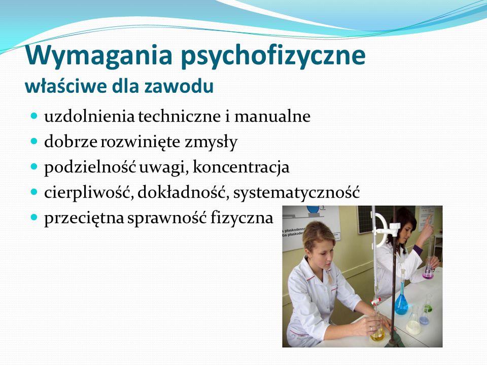 Wymagania psychofizyczne właściwe dla zawodu uzdolnienia techniczne i manualne dobrze rozwinięte zmysły podzielność uwagi, koncentracja cierpliwość, d