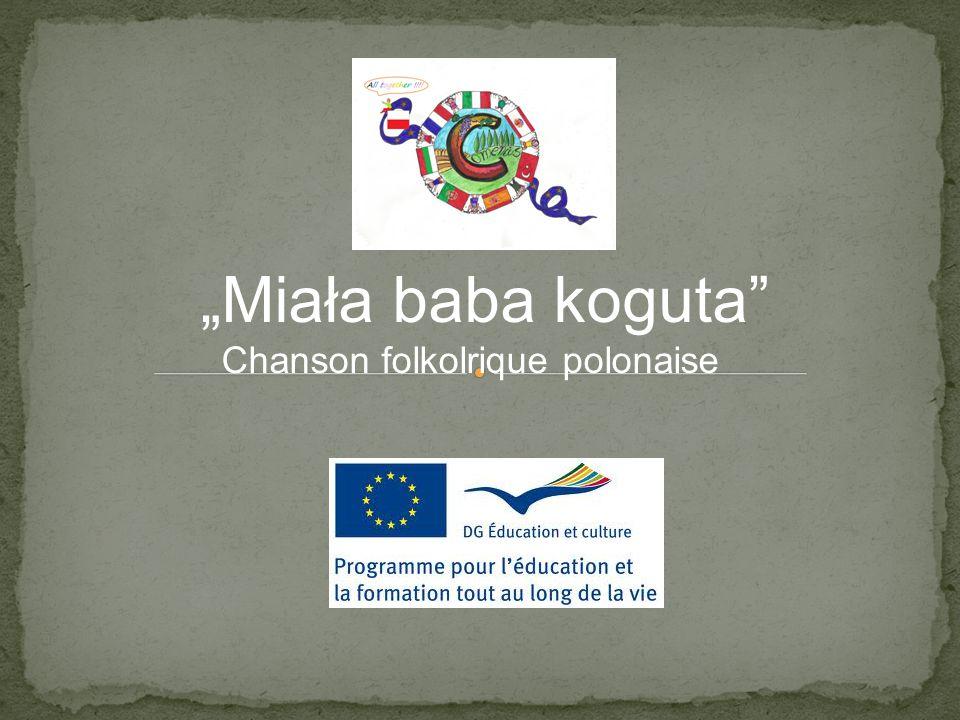 """Miała baba koguta Chanson folkolrique polonaise"