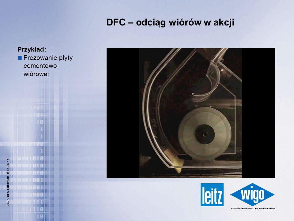 Ein Unternehmen des Leitz-Firmenverbandes 05.07. DFC-Extraction Hood 2007 6 Przykład wykonania