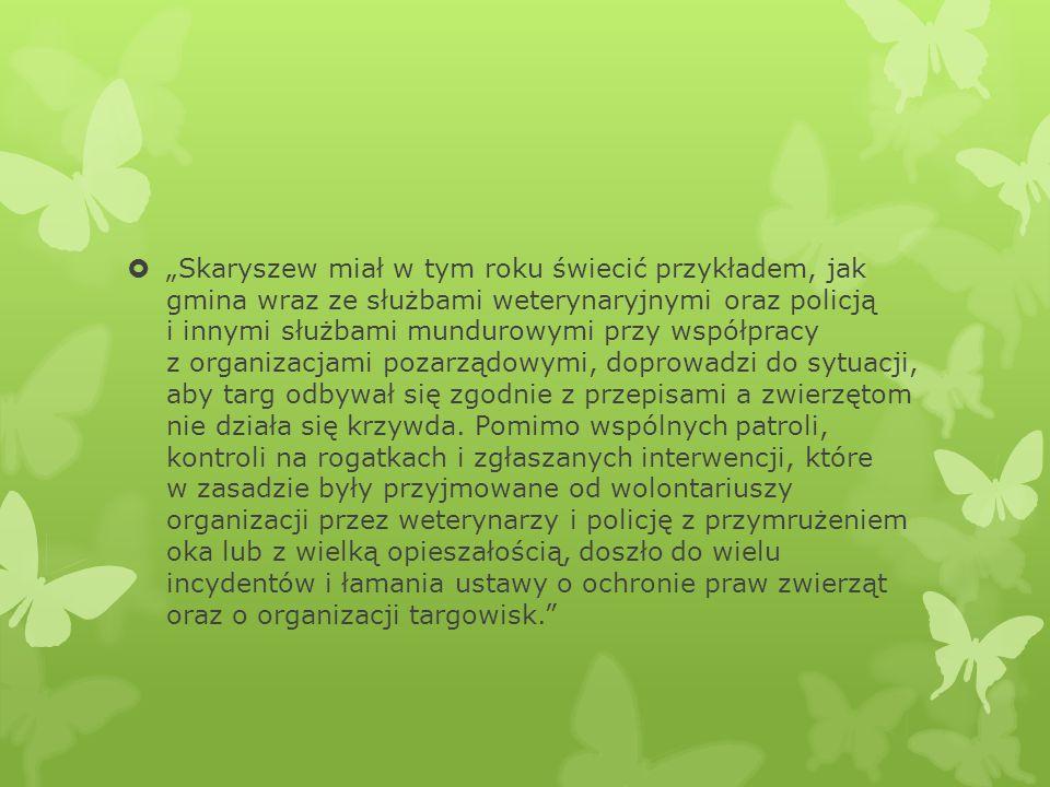 """ """"Skaryszew miał w tym roku świecić przykładem, jak gmina wraz ze służbami weterynaryjnymi oraz policją i innymi służbami mundurowymi przy współpracy"""
