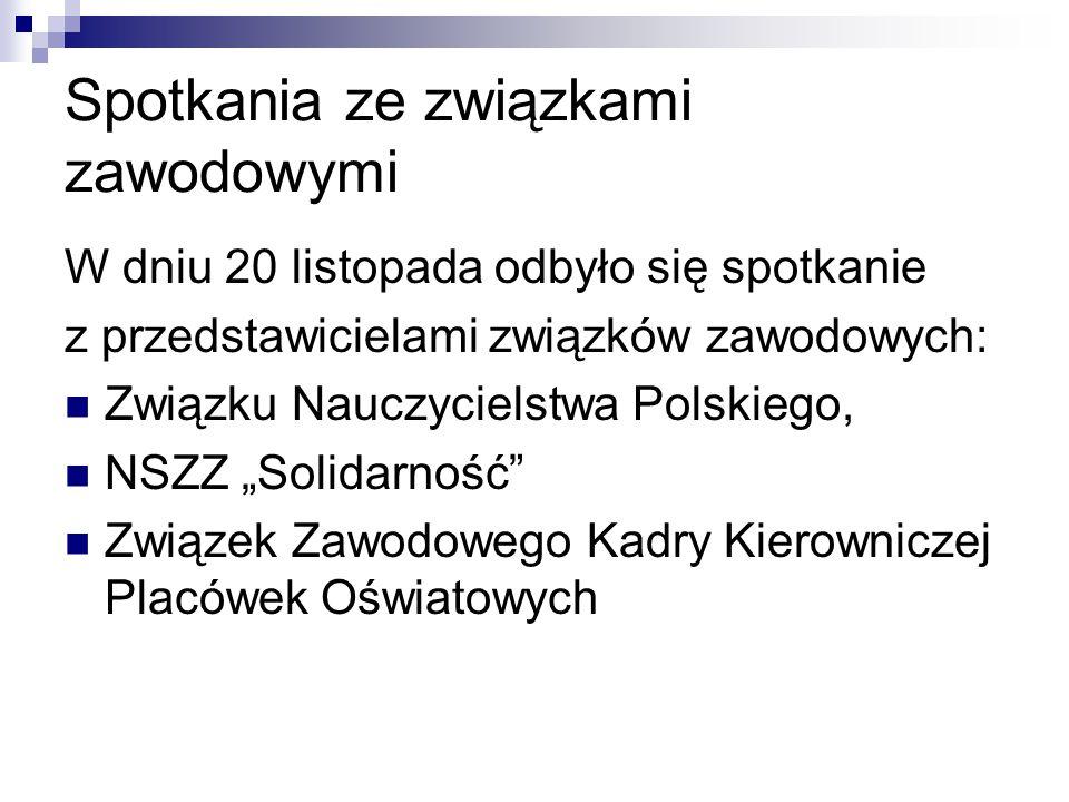 """Spotkania ze związkami zawodowymi W dniu 20 listopada odbyło się spotkanie z przedstawicielami związków zawodowych: Związku Nauczycielstwa Polskiego, NSZZ """"Solidarność Związek Zawodowego Kadry Kierowniczej Placówek Oświatowych"""