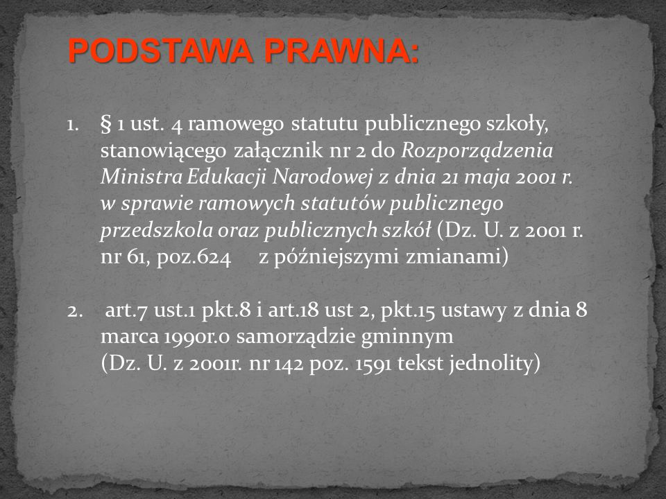 PODSTAWA PRAWNA: 1.§ 1 ust.