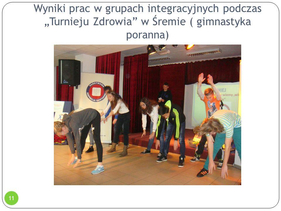 """Wyniki prac w grupach integracyjnych podczas """"Turnieju Zdrowia"""" w Śremie ( gimnastyka poranna) 11"""