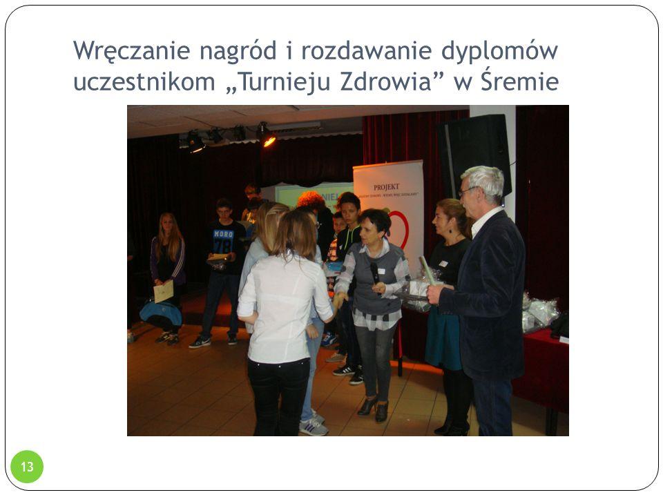 """Wręczanie nagród i rozdawanie dyplomów uczestnikom """"Turnieju Zdrowia"""" w Śremie 13"""
