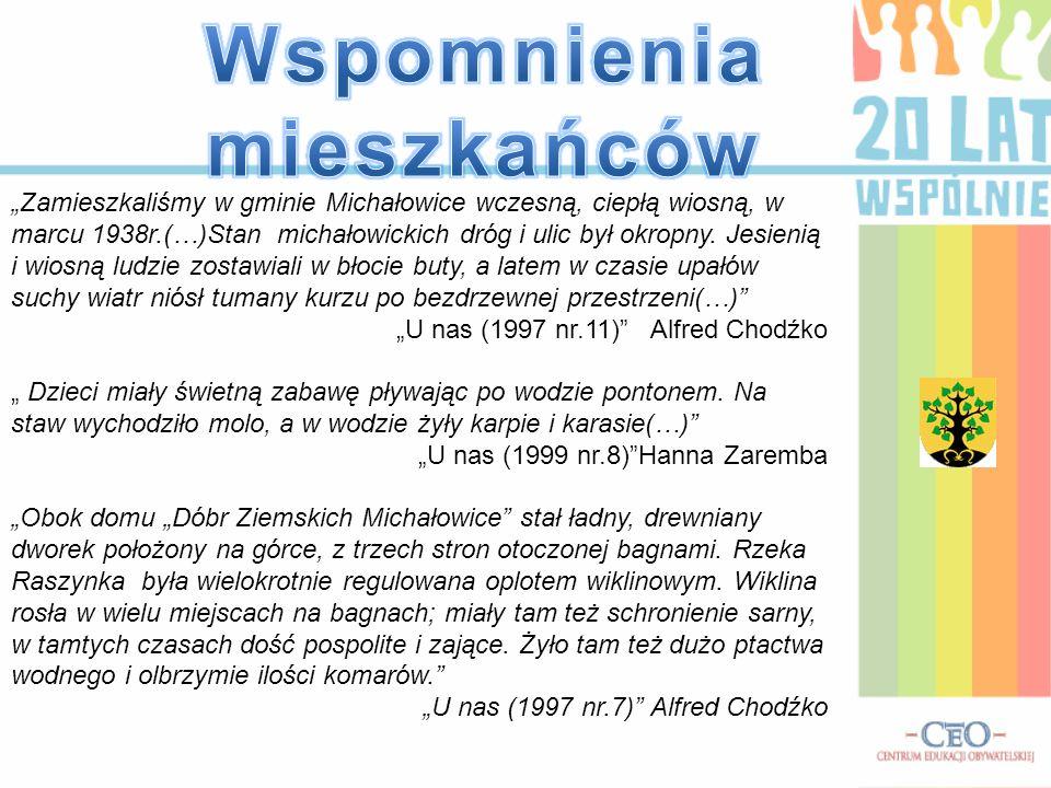 """""""Zamieszkaliśmy w gminie Michałowice wczesną, ciepłą wiosną, w marcu 1938r.(…)Stan michałowickich dróg i ulic był okropny. Jesienią i wiosną ludzie zo"""