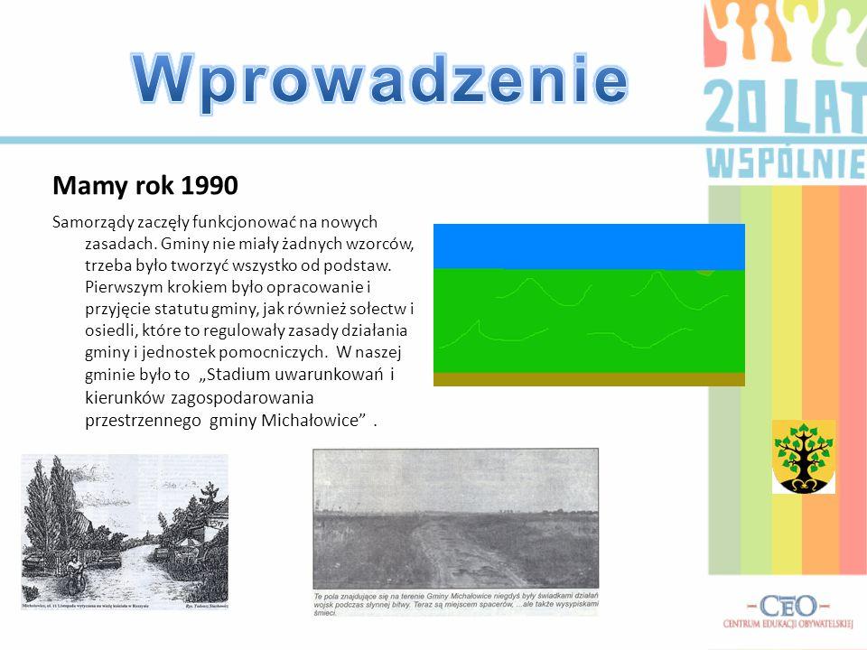 Gmina eksperymentalna Przed wyborami w 1990, gmina Michałowice była jedną z trzech eksperymentalnych gmin w Polsce- tz.