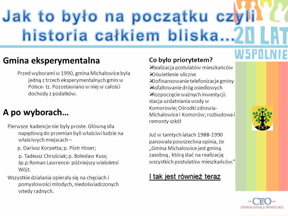 Gmina eksperymentalna Przed wyborami w 1990, gmina Michałowice była jedną z trzech eksperymentalnych gmin w Polsce- tz. Pozostawiano w niej w całości