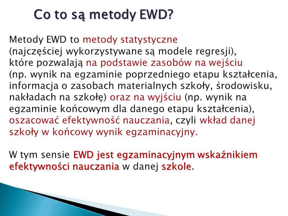 Metody EWD to metody statystyczne (najczęściej wykorzystywane są modele regresji), które pozwalają na podstawie zasobów na wejściu (np. wynik na egzam