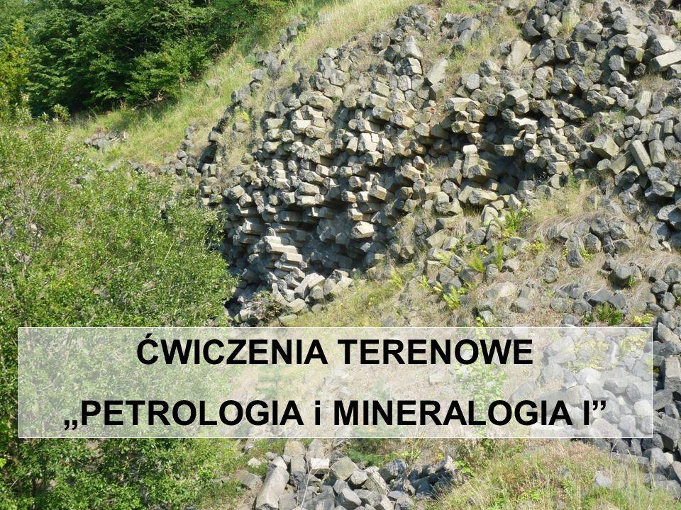 "ĆWICZENIA TERENOWE ""PETROLOGIA i MINERALOGIA I"""