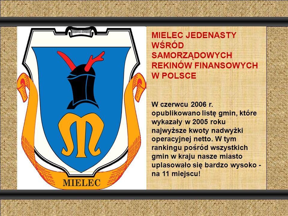 MIELEC JEDENASTY WŚRÓD SAMORZĄDOWYCH REKINÓW FINANSOWYCH W POLSCE W czerwcu 2006 r.