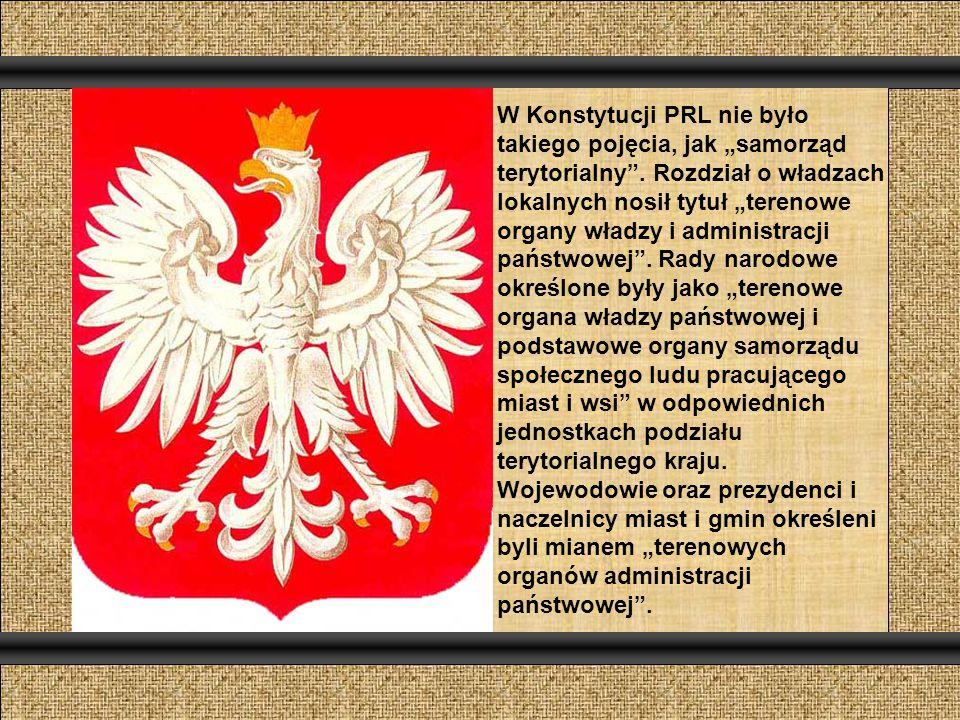 """W Konstytucji PRL nie było takiego pojęcia, jak """"samorząd terytorialny ."""