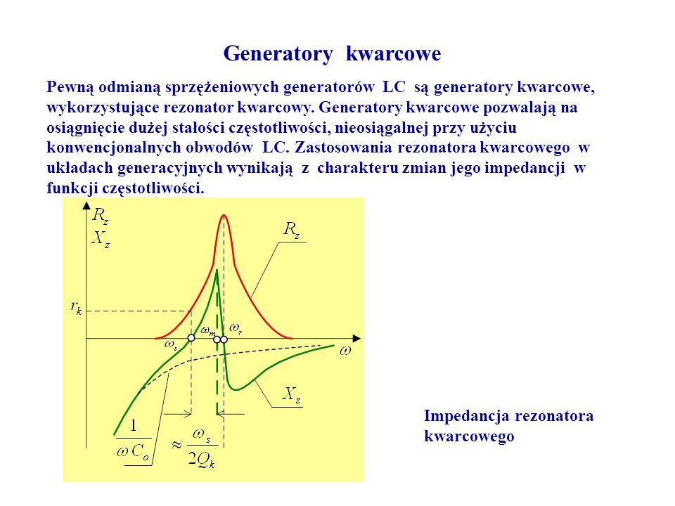 Generatory kwarcowe Pewną odmianą sprzężeniowych generatorów LC są generatory kwarcowe, wykorzystujące rezonator kwarcowy. Generatory kwarcowe pozwala
