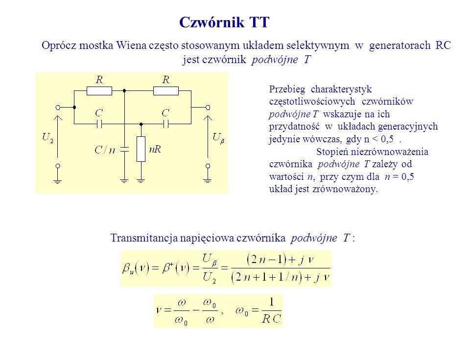 Czwórnik TT Oprócz mostka Wiena często stosowanym układem selektywnym w generatorach RC jest czwórnik podwójne T Transmitancja napięciowa czwórnika po