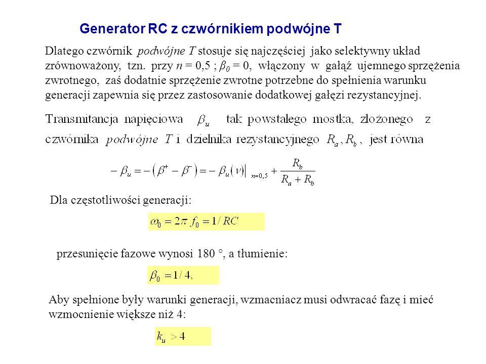 Dlatego czwórnik podwójne T stosuje się najczęściej jako selektywny układ zrównoważony, tzn. przy n = 0,5 ; β 0 = 0, włączony w gałąź ujemnego sprzęże