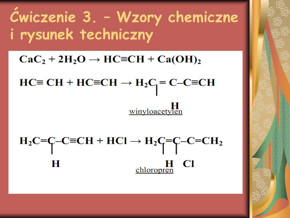 Ćwiczenie 3. – Wzory chemiczne i rysunek techniczny