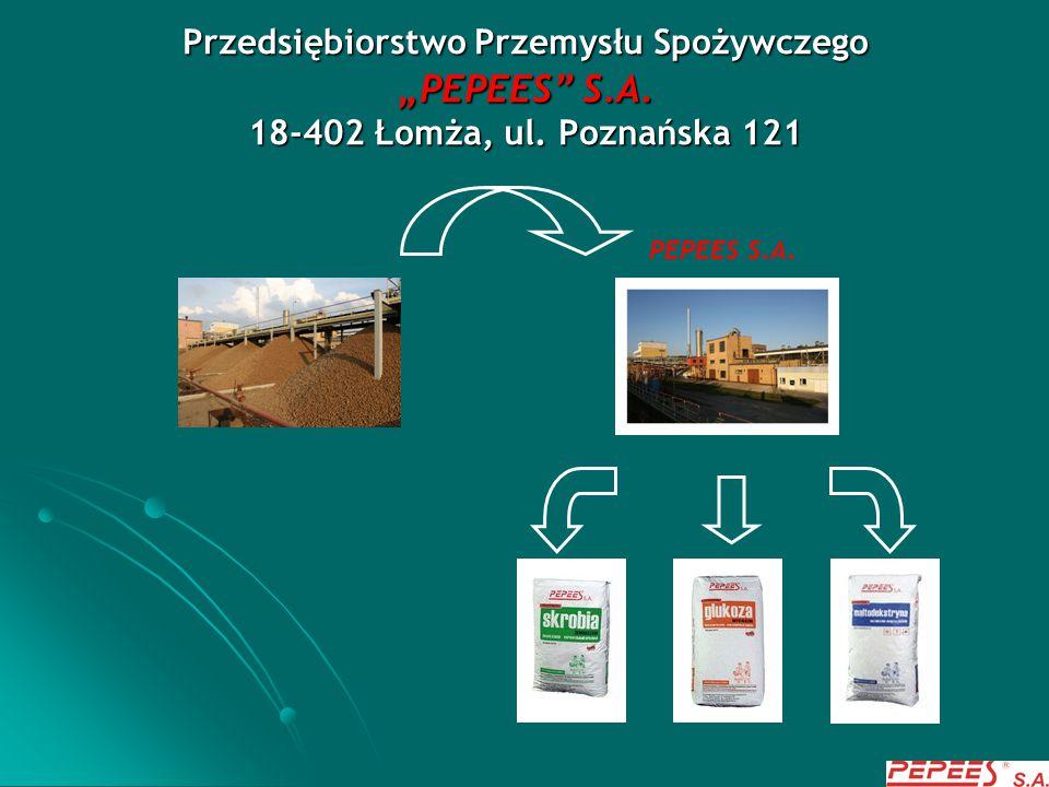 """Przedsiębiorstwo Przemysłu Spożywczego """"PEPEES"""" S.A. 18-402 Łomża, ul. Poznańska 121 PEPEES S.A."""