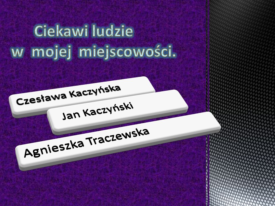 Twórczyni Czes ł awa Kaczy Ń ska nale Ż y do grona najbardziej znanych i cenionych kurpiowskich twórców ludowych.