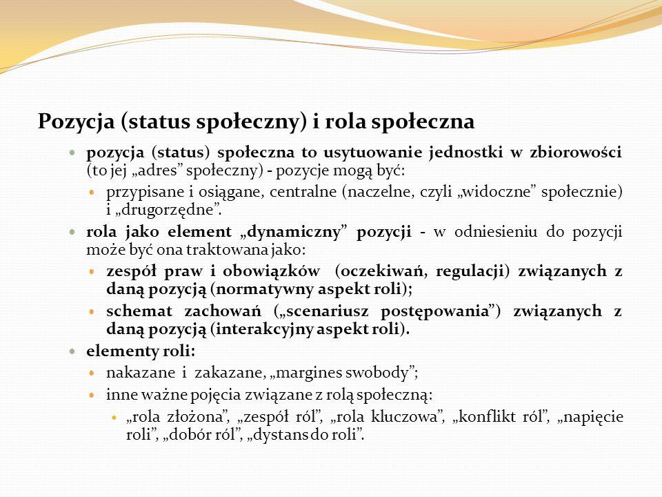 """Pozycja (status społeczny) i rola społeczna pozycja (status) społeczna to usytuowanie jednostki w zbiorowości (to jej """"adres"""" społeczny) - pozycje mog"""
