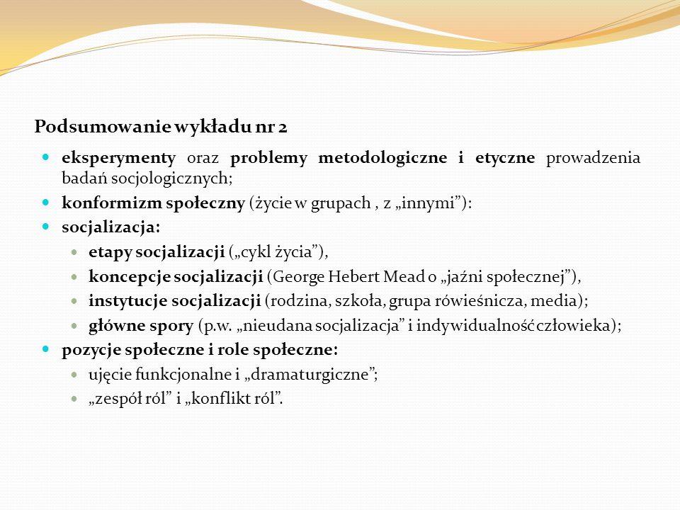 Podsumowanie wykładu nr 2 eksperymenty oraz problemy metodologiczne i etyczne prowadzenia badań socjologicznych; konformizm społeczny (życie w grupach