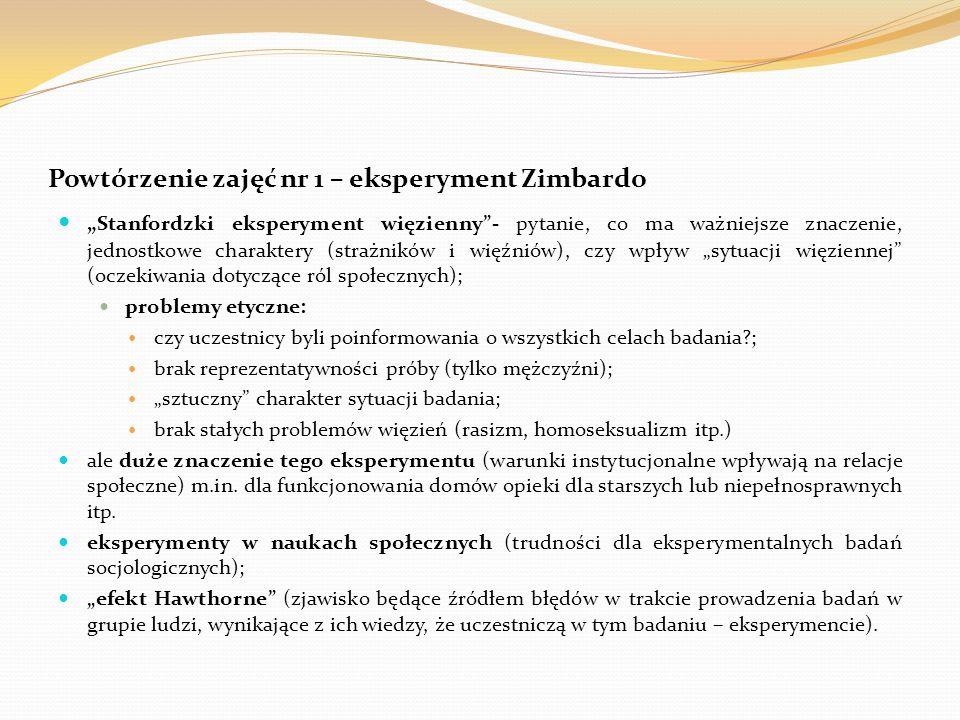 """Powtórzenie zajęć nr 1 – eksperyment Zimbardo """" Stanfordzki eksperyment więzienny""""- pytanie, co ma ważniejsze znaczenie, jednostkowe charaktery (straż"""