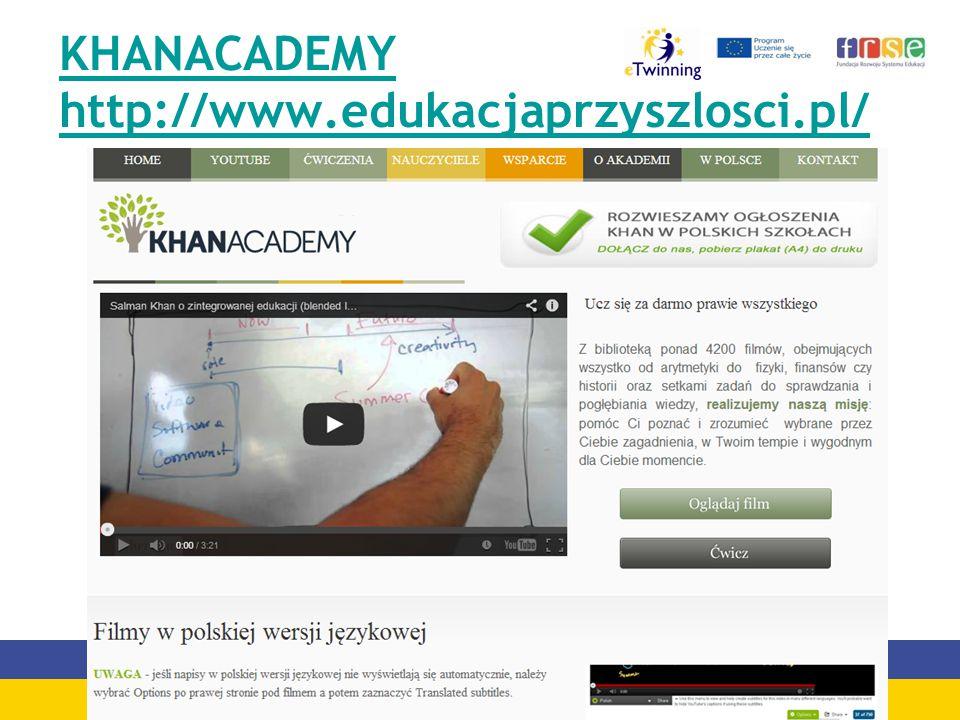 KHANACADEMY http://www.edukacjaprzyszlosci.pl/
