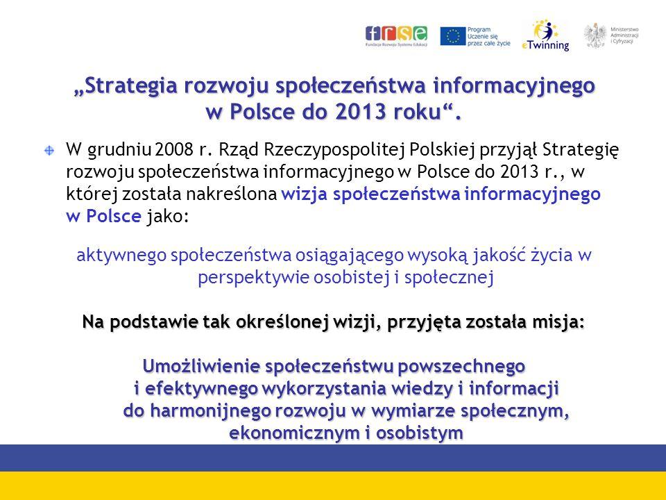 """""""Strategia rozwoju społeczeństwa informacyjnego w Polsce do 2013 roku ."""
