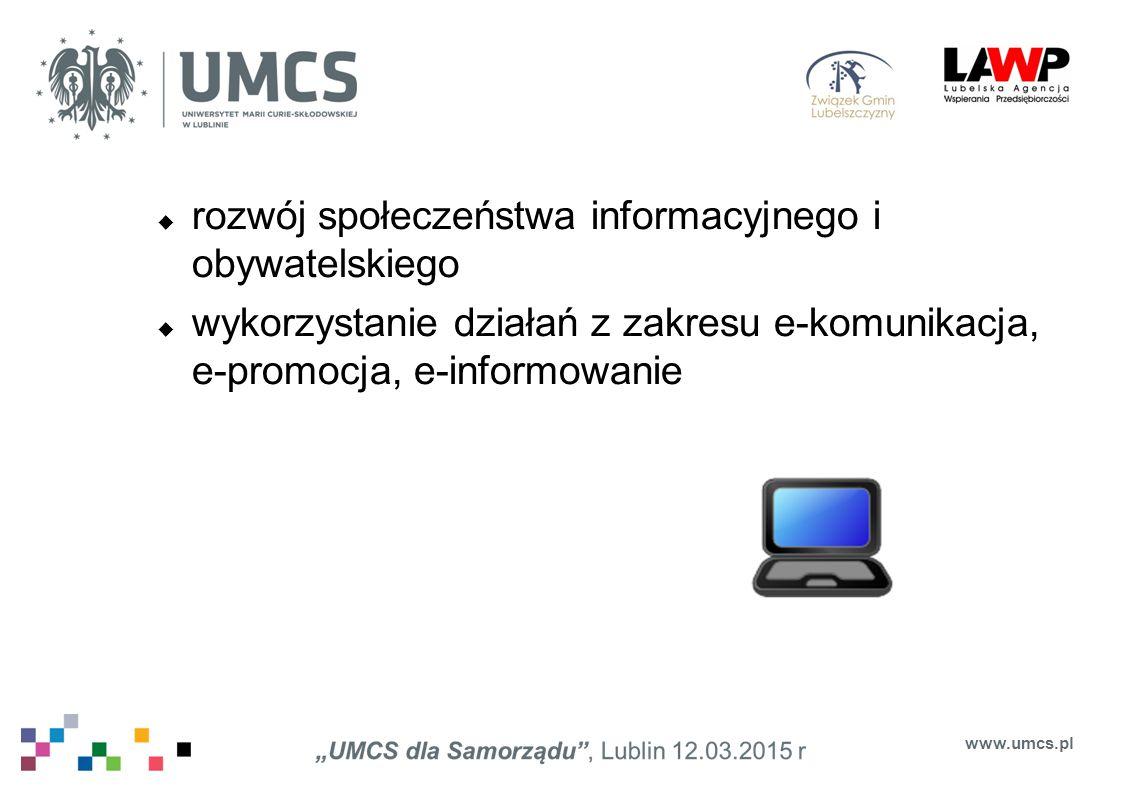  rozwój społeczeństwa informacyjnego i obywatelskiego  wykorzystanie działań z zakresu e-komunikacja, e-promocja, e-informowanie www.umcs.pl