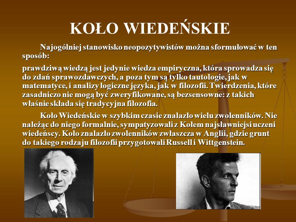 KOŁO WIEDEŃSKIE Najogólniej stanowisko neopozytywistów można sformułować w ten sposób: prawdziwą wiedzą jest jedynie wiedza empiryczna, która sprowadz