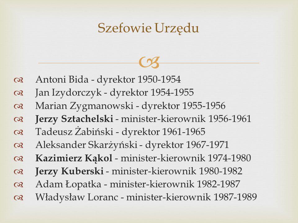   Antoni Bida - dyrektor 1950-1954  Jan Izydorczyk - dyrektor 1954-1955  Marian Zygmanowski - dyrektor 1955-1956  Jerzy Sztachelski - minister-ki