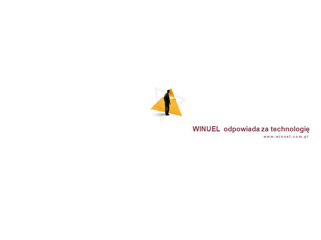 w w w. w i n u e l. c o m. p l WINUEL odpowiada za technologię