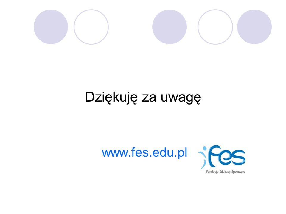 Dziękuję za uwagę www.fes.edu.pl