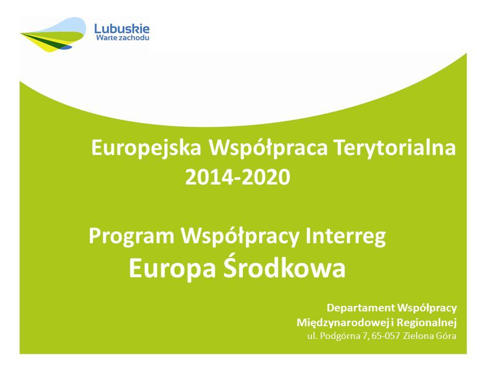 Europejska Współpraca Terytorialna 2014-2020 Program Współpracy Interreg Europa Środkowa Departament Współpracy Międzynarodowej i Regionalnej ul. Podg