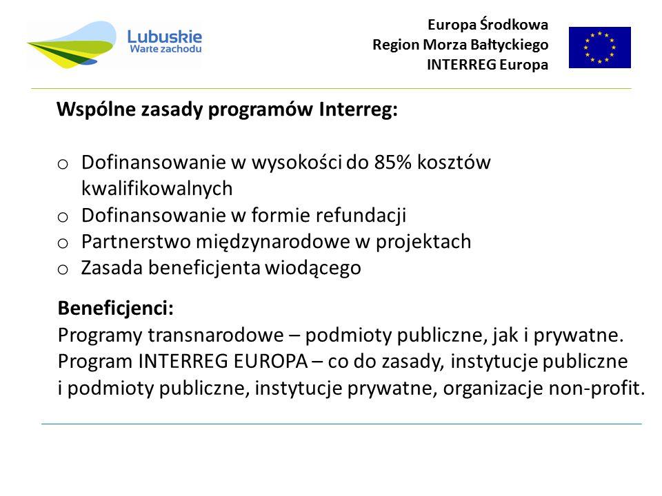 Beneficjenci: Programy transnarodowe – podmioty publiczne, jak i prywatne. Program INTERREG EUROPA – co do zasady, instytucje publiczne i podmioty pub