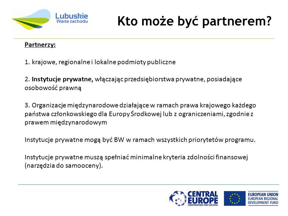Partnerzy: 1. krajowe, regionalne i lokalne podmioty publiczne 2. Instytucje prywatne, włączając przedsiębiorstwa prywatne, posiadające osobowość praw
