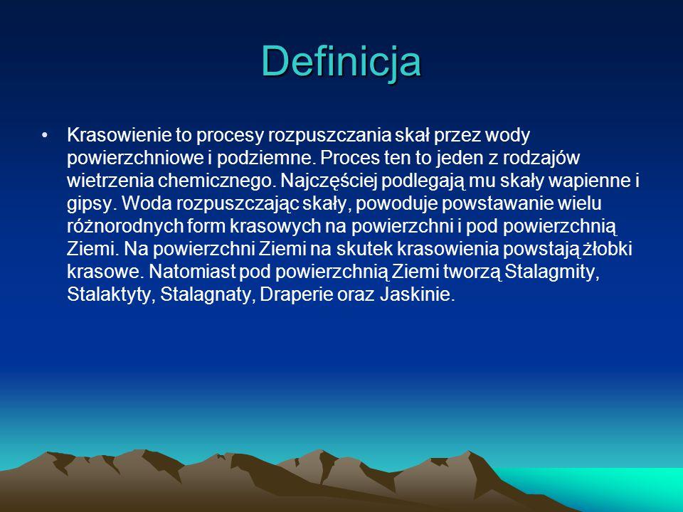 Definicja Krasowienie to procesy rozpuszczania skał przez wody powierzchniowe i podziemne.