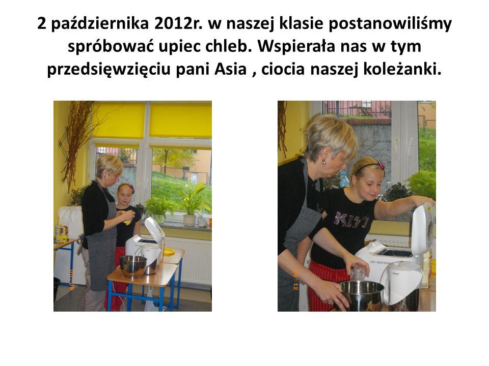 2 października 2012r. w naszej klasie postanowiliśmy spróbować upiec chleb.