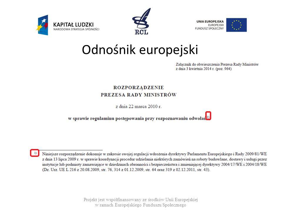Odnośnik europejski Projekt jest współfinansowany ze środków Unii Europejskiej w ramach Europejskiego Funduszu Społecznego