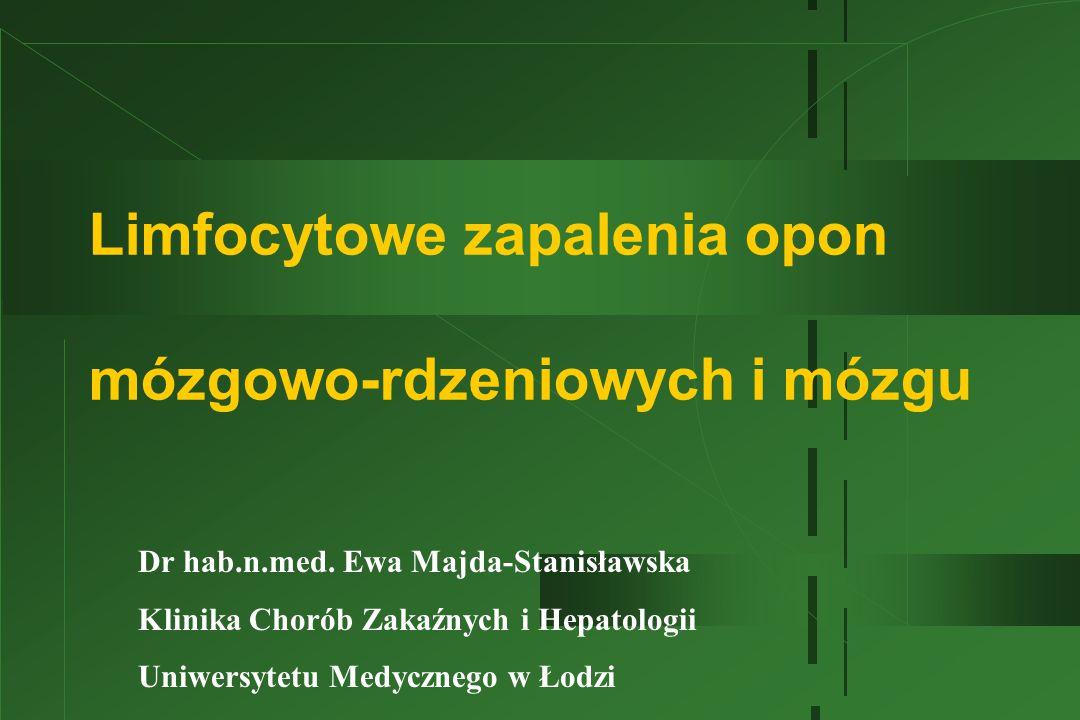 Wirusy powodujące zapalenia opon mózgowo-rdzeniowych i mózgu w Polsce  Enterowirusy  (polio, echo, coxackie)  wirusy Herpes  (HSV typ 1 i 2, VZV, CMV, wirus Epsteina-Barr)  Paramyksowirusy:  (wirus świnki, odry)  wirus wścieklizny  wirus KZM (TBE)