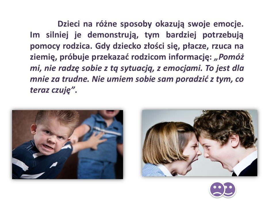 Dzieci na różne sposoby okazują swoje emocje. Im silniej je demonstrują, tym bardziej potrzebują pomocy rodzica. Gdy dziecko złości się, płacze, rzuca