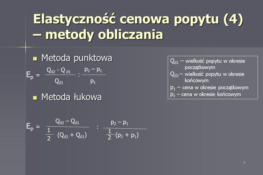 7 Elastyczność cenowa popytu (5) - popyt doskonale elastyczny P Q Ep = ∞ Popyt doskonale elastyczny – dla danej ceny ilość popytu może przybierać dowolne wielkości