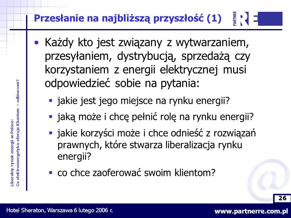 26 Liberalny rynek energii w Polsce: Co elektroenergetyka oferuje Klientom – odbiorcom.