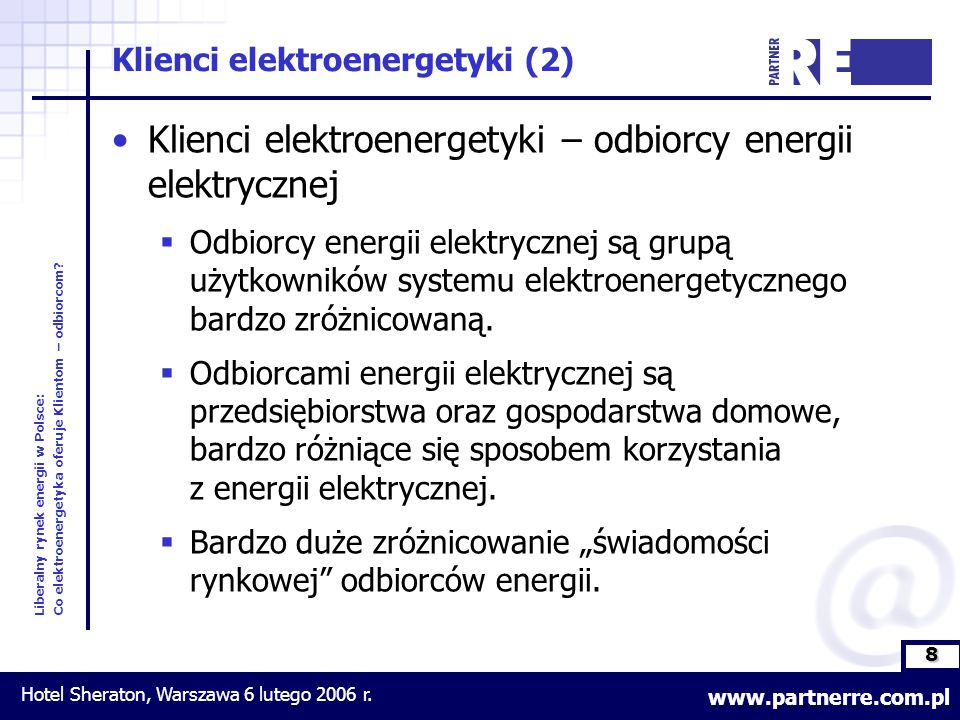 8 Liberalny rynek energii w Polsce: Co elektroenergetyka oferuje Klientom – odbiorcom.