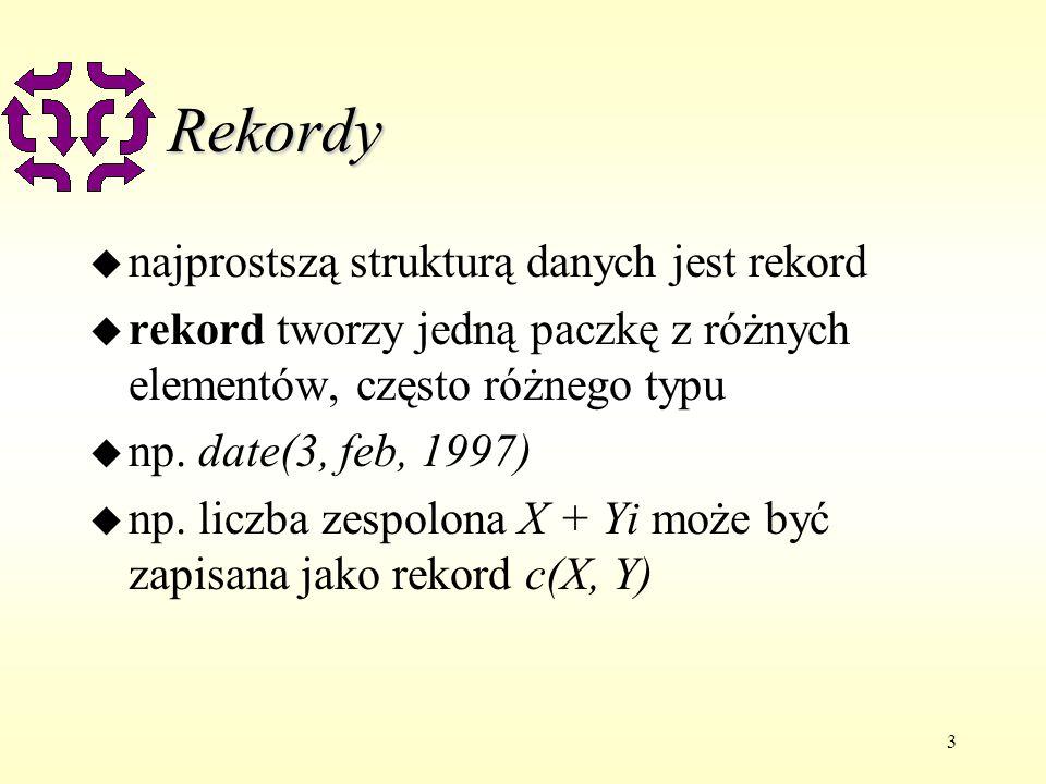 3 Rekordy u najprostszą strukturą danych jest rekord u rekord tworzy jedną paczkę z różnych elementów, często różnego typu u np.