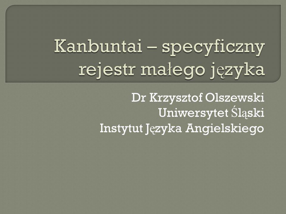 Dr Krzysztof Olszewski Uniwersytet Ś l ą ski Instytut J ę zyka Angielskiego