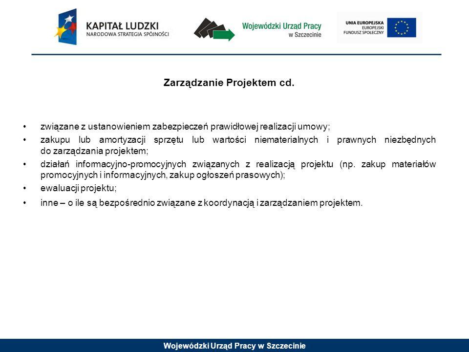 Wojewódzki Urząd Pracy w Szczecinie Zarządzanie Projektem cd.
