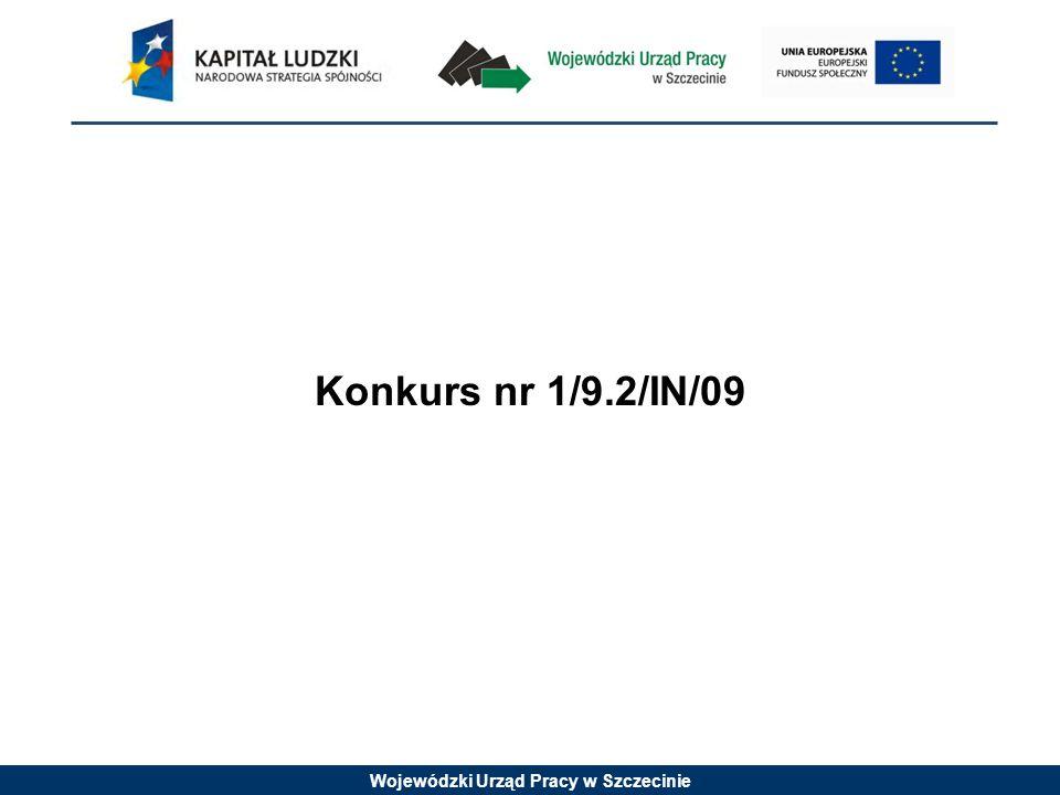 Wojewódzki Urząd Pracy w Szczecinie Konkurs nr 1/9.2/IN/09